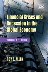 Financial Crises and Recession in the Global Economy | Roy E. Allen |