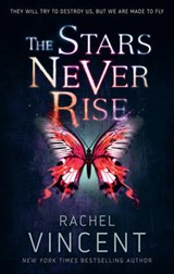The Stars Never Rise | Rachel Vincent |