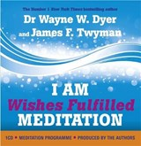 I AM Wishes Fulfilled Meditation | Wayne W Dyer |