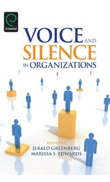 Voice and Silence in Organizations | Jerald Greenberg |