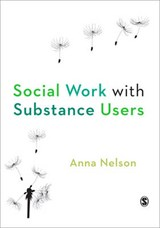 Social Work with Substance Users | Anna Kasten Nelson |