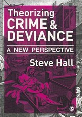 Theorizing Crime and Deviance | Steve Hall |