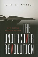 The Undercover Revolution | Iain H. Murray |