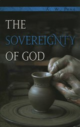 The Sovereignty of God | Arthur W. Pink |