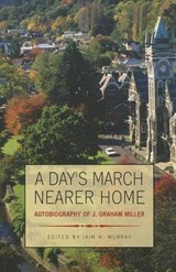 A Day's March Nearer Home | J. Graham Miller |