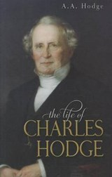 The Life of Charles Hodge | A. A. Hodge |