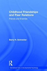 Childhood Friendships and Peer Relations | Barry H. Schneider |