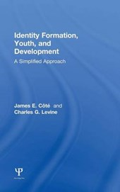 Identity Formation, Youth, and Development | Cote, James E. ; Levine, Charles |