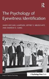 The Psychology of Eyewitness Identification | Lampinen, James Michael ; Neuschatz, Jeffrey S. ; Cling, Andrew D. |