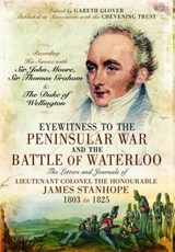 Eyewitness to the Peninsular War and the Battle of Waterloo | Gareth Glover |