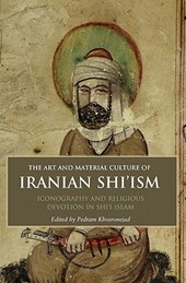 The Art and Material Culture of Iranian Shi'ism |  |