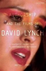 Authorship and the Films of David Lynch | Antony Todd |