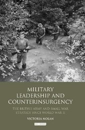 Military Leadership and Counterinsurgency | Victoria Nolan |