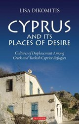 Cyprus and Its Places of Desire | Lisa Dikomitis |