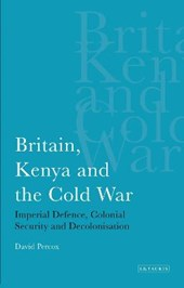 Britain, Kenya and the Cold War