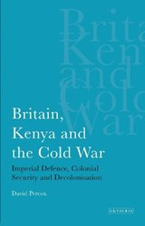 Britain, Kenya and the Cold War | David Percox |