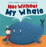 Not Without My Whale (Early Reader) | Billy Coughlan |