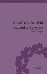 Angels and Belief in England, 1480-1700 | Laura Sangha |