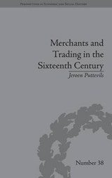 Merchants and Trading in the Sixteenth Century | Jeroen Puttevils |
