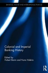 Colonial and Imperial Banking History | Hubert Bonin |