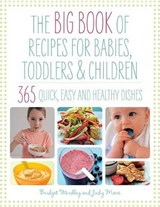The Big Book of Recipes for Babies, Toddlers & Children | Wardley, Bridget ; More, Judy |