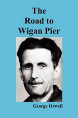 The Road to Wigan Pier | George Orwell |