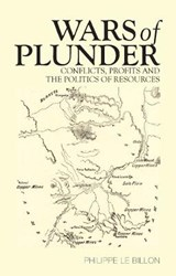 Wars of Plunder | Philippe Le Billon |