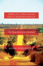 Africa's Long Road Since Independence | Keith Somerville |