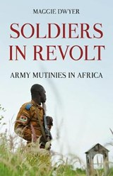 Soldiers in Revolt | Maggie Dwyer |
