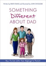 Something Different About Dad | Evans, Kirsti ; Swogger, John |