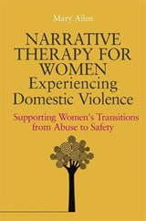 Narrative Therapy for Women Experiencing Domestic Violence | Mary Allen |