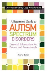 A Beginner's Guide to Autism Spectrum Disorders | Paul G. Taylor |