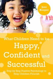 What Children Need to Be Happy, Confident and Successful | Jeni Hooper |