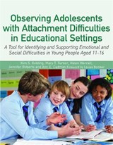 Observing Adolescents with Attachment Difficulties in Educat | Kim S. Golding |