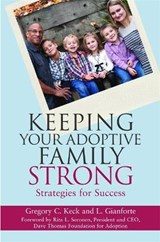 Keeping Your Adoptive Family Strong | Greg Keck |