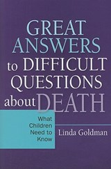 Great Answers to Difficult Questions about Death | Linda Goldman |