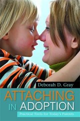 Attaching in Adoption | Deborah D. Gray |