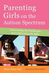 Parenting Girls on the Autism Spectrum | Eileen Riley-Hall |