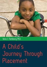 A Child's Journey Through Placement | Fahlberg, Vera I., M.D. |