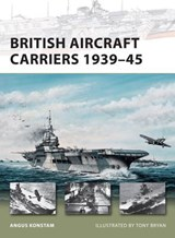 British Aircraft Carriers 1939-45 | Angus Konstam |
