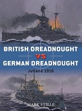British Dreadnought vs German Dreadnought | Mark Stille |