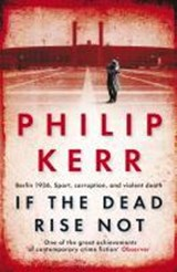 If the dead rise not | Philip Kerr |