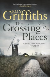 The Crossing Places | Elly Griffiths |