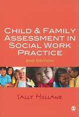 Child and Family Assessment in Social Work Practice | Sally Holland |