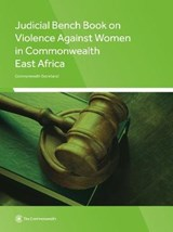 Judicial Bench Book on Violence Against Women in Commonwealth East Africa | Commonwealth Secretariat |