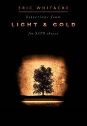 Selections From Light and Gold For SATB Chorus