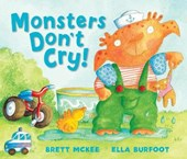 Monsters Don't Cry! | Brett McKee |