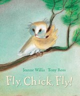 Fly, Chick, Fly! | Jeanne Willis |