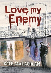 Love My Enemy | Kate MacLachlan |