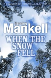 When the Snow Fell | Henning Mankell |